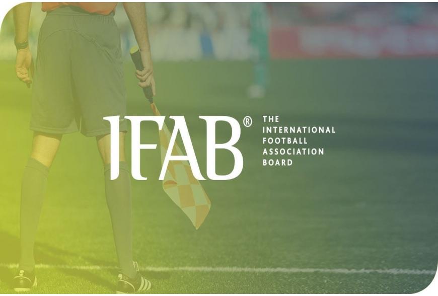Il calcio cambia le sue regole: guida alle nuove modifiche decise dall'IFAB